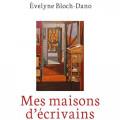 « Mes maisons d'écrivains », le dernier livre d'Évelyne Bloch-Dano