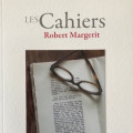 Publication des «Cahiers» XXIII Robert Margerit