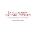 «La Valorisation des fonds littéraires : maisons d'écrivain et recherche» publié aux éditions confluences